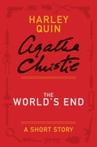 The World's End: A Mysterious Mr. Quin Story by Agatha Christie