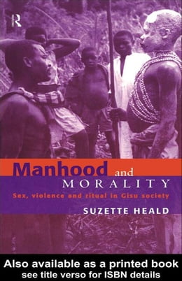 Book Manhood and Morality by Heald, Suzette