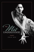 The Mis-Understood by Erin Neu