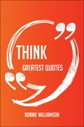 9781489152497 - Bonnie Williamson: Think Greatest Quotes - Quick, Short, Medium Or Long Quotes. Find The Perfect Think Quotations For All Occasions - Spicing Up Letters, Speeches, And Everyday Conversations. - 書