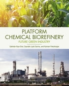 Platform Chemical Biorefinery: Future Green Chemistry by Satinder Kaur Brar