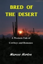 Bred of the Desert by Marcus Horton