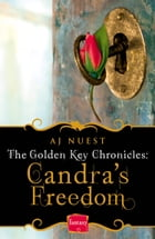 Candra's Freedom (The Golden Key Chronicles, Book 2) by AJ Nuest