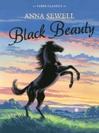 Black Beauty: Faber Children's Classics by Anna Sewell