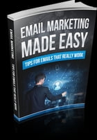 Email Marketing Made Easy by Anonymous