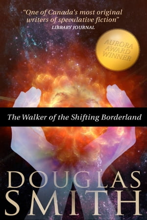 The Walker of the Shifting Borderland by Douglas Smith