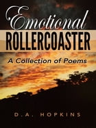 Emotional Rollercoaster by D.A. Hopkins