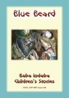 BLUEBEARD - A Classic Children's Story: Baba Indaba Children's Stories - Issue 160 by Anon E Mouse