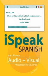iSpeak Spanish Phrasebook (MP3 CD + Guide) : The Ultimate Audio + Visual Phrasebook for Your iPod…