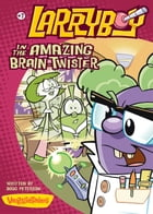 LarryBoy in the Amazing Brain-Twister by Doug Peterson