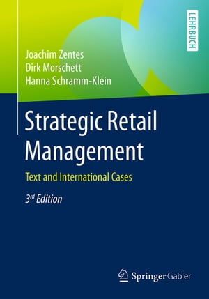 Strategic Retail Management: Text and International Cases by Joachim Zentes