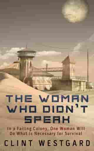 The Woman Who Didn't Speak by Clint Westgard