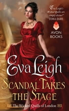 Scandal Takes the Stage: The Wicked Quills of London by Eva Leigh