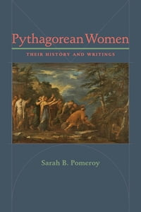 Pythagorean Women: Their History and Writings
