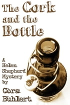 The Cork and the Bottle: A Helen Shepherd Mystery by Cora Buhlert