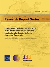 Earnings and Quality of Female Labor in the Border Areas of Viet Nam and Implications for Greater…