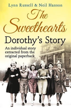Dorothy's story (Individual stories from THE SWEETHEARTS, Book 4) by Lynn Russell