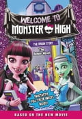 Monster High: Welcome to Monster High: The Junior Novel 62126bdf-f196-4fbc-8fe9-4803e9a404d4