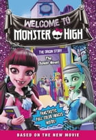 Monster High: Welcome to Monster High: The Junior Novel by Perdita Finn