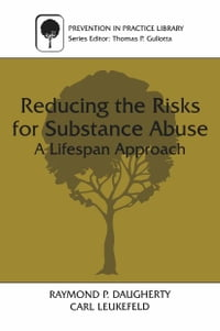 Reducing the Risks for Substance Abuse: A Lifespan Approach