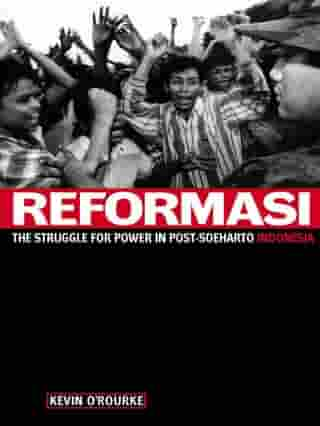 Reformasi: The Struggle for power in post-Soeharto Indonesia