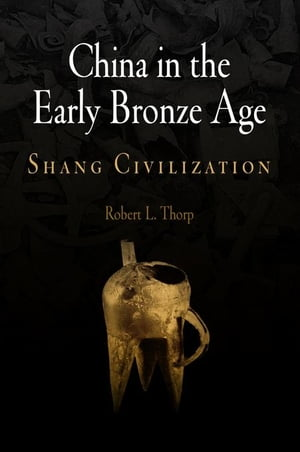 China in the Early Bronze Age: Shang Civilization