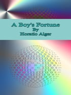 A Boy's Fortune by Horatio Alger