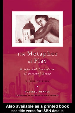 Book The Metaphor of Play: Origin and Breakdown of Personal Being by Meares, Russell