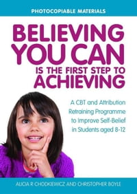 Believing You Can is the First Step to Achieving: A CBT and Attribution Retraining Programme to…