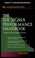 The Six Sigma Performance Handbook, Chapter 11 - Frequently Asked Questions by Praveen Gupta