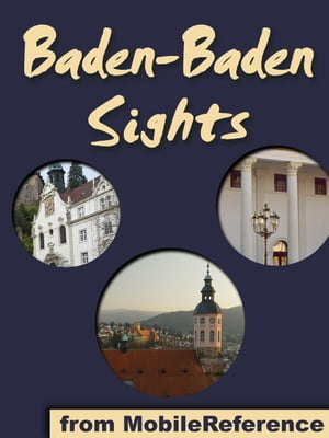 Baden-Baden Sights: a travel guide to the top attractions in Baden-Baden, Germany by MobileReference