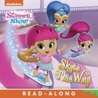 Skate This Way! (Shimmer and Shine) by Nickelodeon Publishing