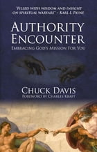 Authority Encounter: Embracing God's Mission for You by Davis, Rev. Dr. Chuck