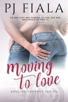 Moving to Love by PJ Fiala