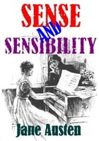 Sense and Sensibility: With illustrations by Jane Austen