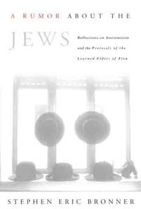 """A Rumor About the Jews: Reflections on Antisemitism and """"The Protocols of the Learned Elders of…"""