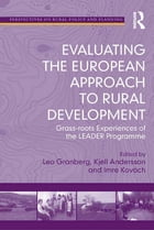 Evaluating the European Approach to Rural Development: Grass-roots Experiences of the LEADER…