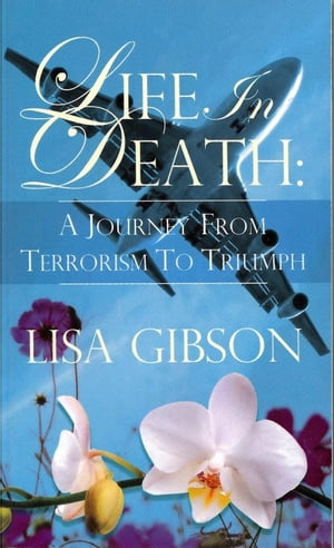 Life In Death: A Journey From Terrorism To Triumph
