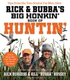 Rick and Bubba's Big Honkin' Book of Huntin': The Two Sexiest Fat Men Alive Talk Hunting by Rick Burgess