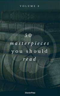 50 Masterpieces you have to read before you die vol: 3 (ShandonPress)