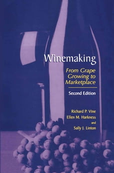 Winemaking: From Grape Growing to Marketplace