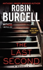 The Last Second: A Novella by Robin Burcell