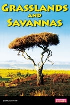 Savannas and Grasslands by Donna Latham