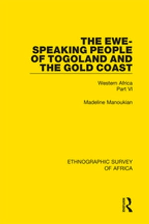 The Ewe-Speaking People of Togoland and the Gold Coast Western Africa Part VI