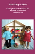 Yarn Shop Ladies, Knitting Patterns fit American Girl and other 18-Inch Dolls 65809ca7-b5ea-454b-a79d-62a6d5628831