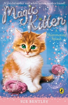 Book Magic Kitten: A Shimmering Splash by Sue Bentley
