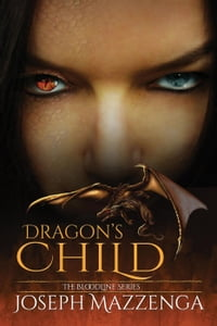 Dragon's Child: Book One - The Bloodline Series