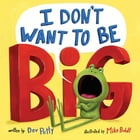 I Don't Want to Be Big Cover Image