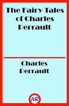 The Fairy Tales of Charles Perrault (Illustrated) by Charles Perrault