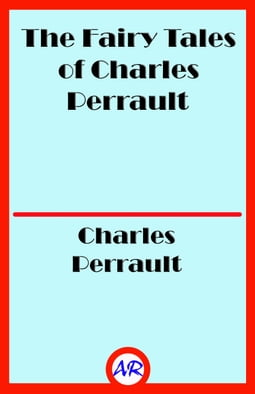 The Fairy Tales of Charles Perrault (Illustrated)